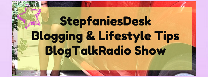 Listen: Stepfanie's Desk BlogTalk Radio Show