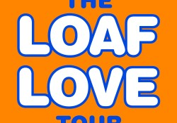 The Loaf Love Tour