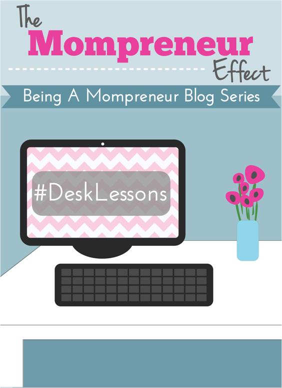 Time Management Tips for The Mompreneur #DeskLessons