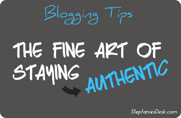 Blogging: The Fine Art of Staying Authentic