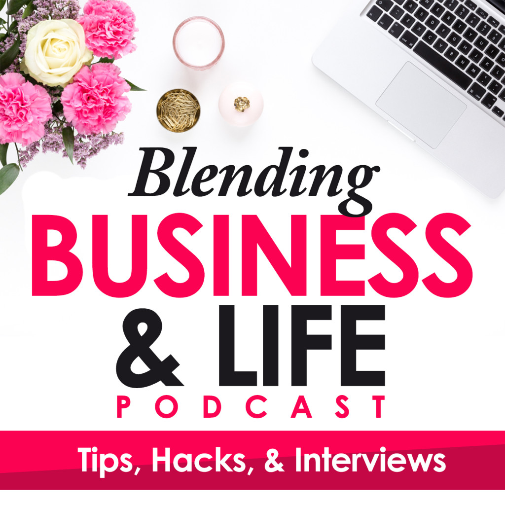 Blending Business and Life Podcast