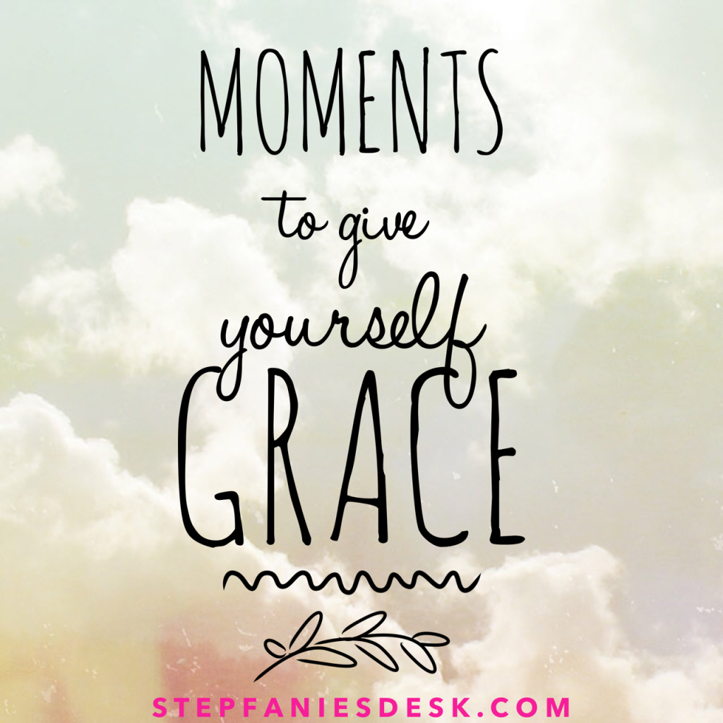 Most Common Moments To Give Yourself Grace